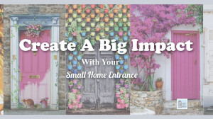 Create A Big Impact With Your Small Home Entrance